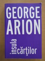 Anticariat: George Arion - Insula cartilor