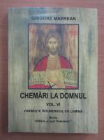 Anticariat: Grigore Maerean - Chemari la domnul (volumul 6)