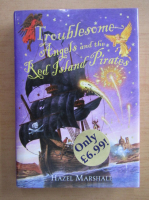 Hazel Marshall - Troublesome Angels and the Red Island Pirates