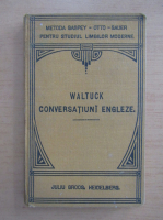 Anticariat: Henry Waltuck - Conversatiuni engleze. Manual metodic de conversatiune engleza
