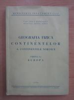 Anticariat: I. Radulescu - Geografia fizica a continentelor. Continentele Nordice. Europa (volumul 1)