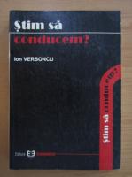 Ion Verboncu - Stim sa conducem?