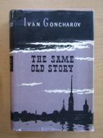 Ivan Goncharov - The Same Old Story