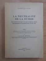 Anticariat: Jacques M. Vergotti - La neutralite de la Suisse