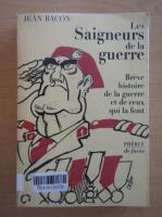 Anticariat: Jean Bacon - Les Saigneurs de la guerre