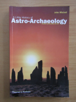 John Michell - A Little History of Astro-Archaeology