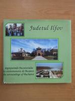 Anticariat: Judetul Ilfov, imprejurimile Bucurestiului