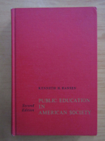Anticariat: Kenneth H. Hansen - Public Education in American Society