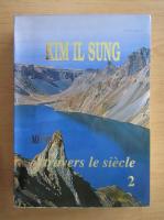 Kim Il Sung - Memoires. A travers le siecle (volumul 2)