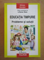 Anticariat: Liliana Stan - Educatia timpurie. Probleme si solutii