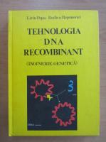 Anticariat: Liviu M. Popa - Tehnologia DNA recombinat. Inginerie genetica