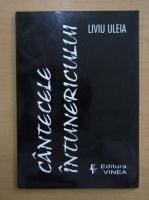Liviu Uleia - Cantecele intunericului