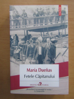 Anticariat: Maria Duenas - Fetele Capitanului