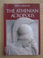 Anticariat: Maria S. Brouscari - The Athenian Acropolis