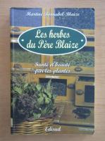 Anticariat: Martine Bonnabel Blaize - Les herbes du Pere Blaize
