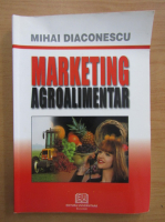 Anticariat: Mihai Diaconescu - Marketing agroalimentar
