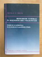 Nicolai Z. Bruja - Biomarkeri tumorali in diagnosticul malignitatii