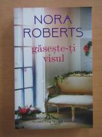 Nora Roberts - Gaseste-ti visul