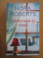 Anticariat: Nora Roberts - Pastreaza-ti visul