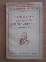 Anticariat: P. Kirchberger - Atom und Quantentheorie