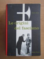 Anticariat: Paolo Alatri - Le origini del fascismo