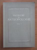 Probleme de antropologie (volumul 1)