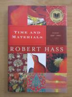 Anticariat: Robert Hass - Time and Materials