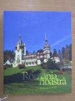 Romania noastra. 20 de ani de RTC