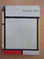 Rudolf Hagelstange - Das gute Mass
