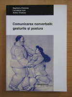 Septimiu Chelcea - Comunicarea nonverbala. Gesturile si postura