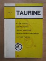 Taurine. Lucrari stiintifice (volumul 4)