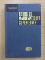 Anticariat: V. Smirnov - Cours de mathematiques superieures (volumul 3)