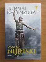 Vaslav Nijinski - Jurnal necenzurat