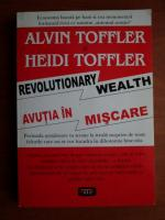 Alvin Toffler - Avutia in miscare