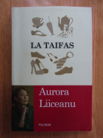 Anticariat: Aurora Liiceanu - La taifas