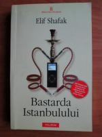 Anticariat: Elif Shafak - Bastarda Istanbulului