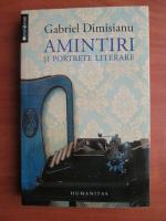 Anticariat: Gabriel Dimisianu - Amintiri si portrete literare