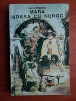 Anticariat: Ioan Slavici - Mara. Moara cu noroc