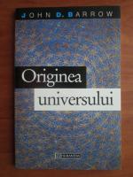 Anticariat: John D. Barrow - Originea universului