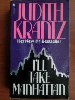 Anticariat: Judith Krantz - I`ll take Manhattan