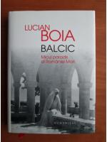 Anticariat: Lucian Boia - Balcic. Micul paradis al Romaniei Mari