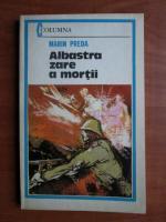 Anticariat: Marin Preda - Albastra zare a mortii