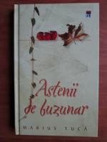 Anticariat: Marius Tuca - Astenii de buzunar