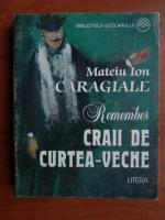 Mateiu I. Caragiale - Remember. Craii de Curtea Veche