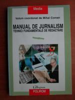 Mihai Coman - Manual de jurnalism. Tehnici fundamentale de redactare