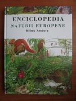 Milos Andera - Enciclopedia naturii europene