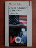 Mircea Carp - Vocea Americii in romania