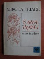 Anticariat: Mircea Eliade - Taina Indiei. Texte inedite