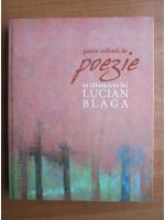 Anticariat: Patru milenii de poezie in talmacirea lui Lucian Blaga