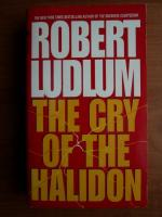 Anticariat: Robert Ludlum - The cry of the halidon